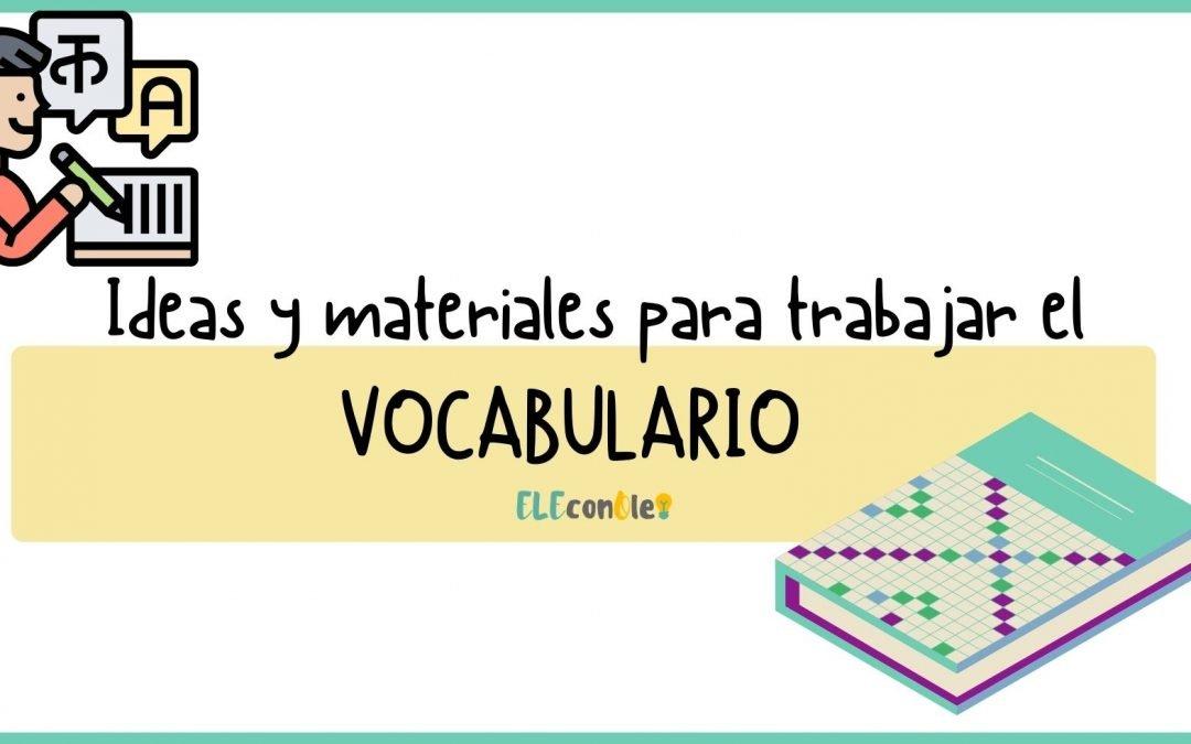 TRABAJAR EL VOCABULARIO EN CLASE DE IDIOMAS